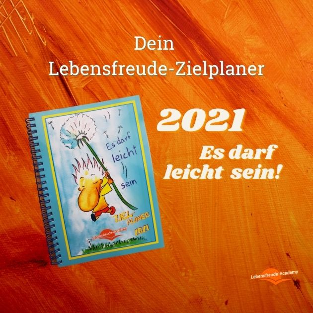 """Lebensfreude-Zielplaner und Buchkalender für 2021 """"Es darf leicht sein"""""""