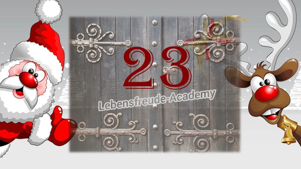 23. Glücksmoment aus dem Lebensfreude-Academy-Adventskalender