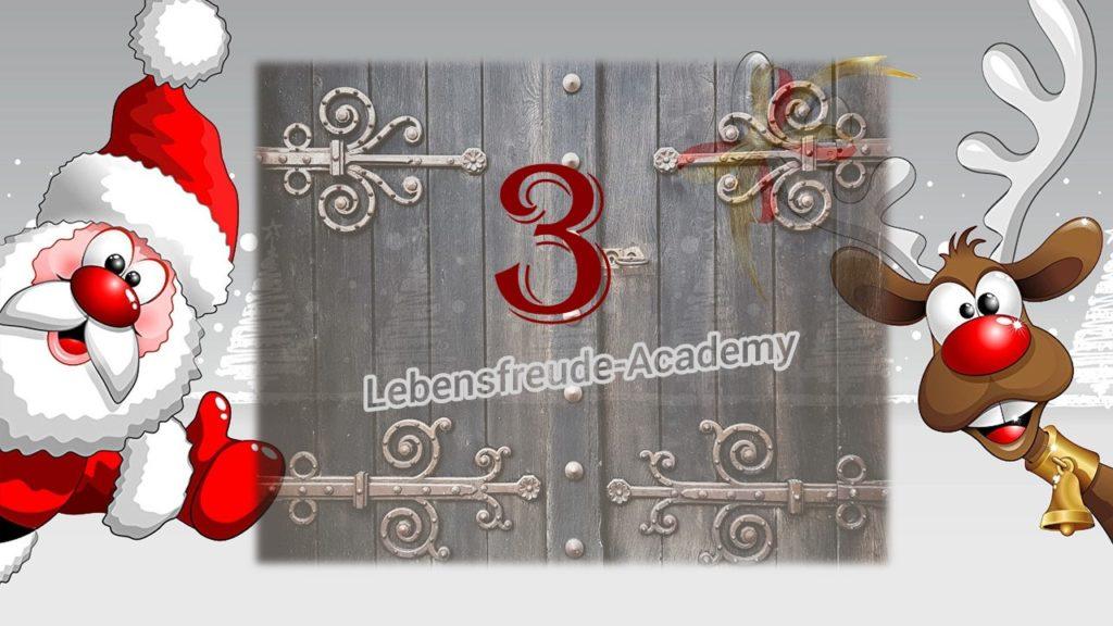 3. Glücksmoment aus dem Lebensfreude-Academy-Adventskalender