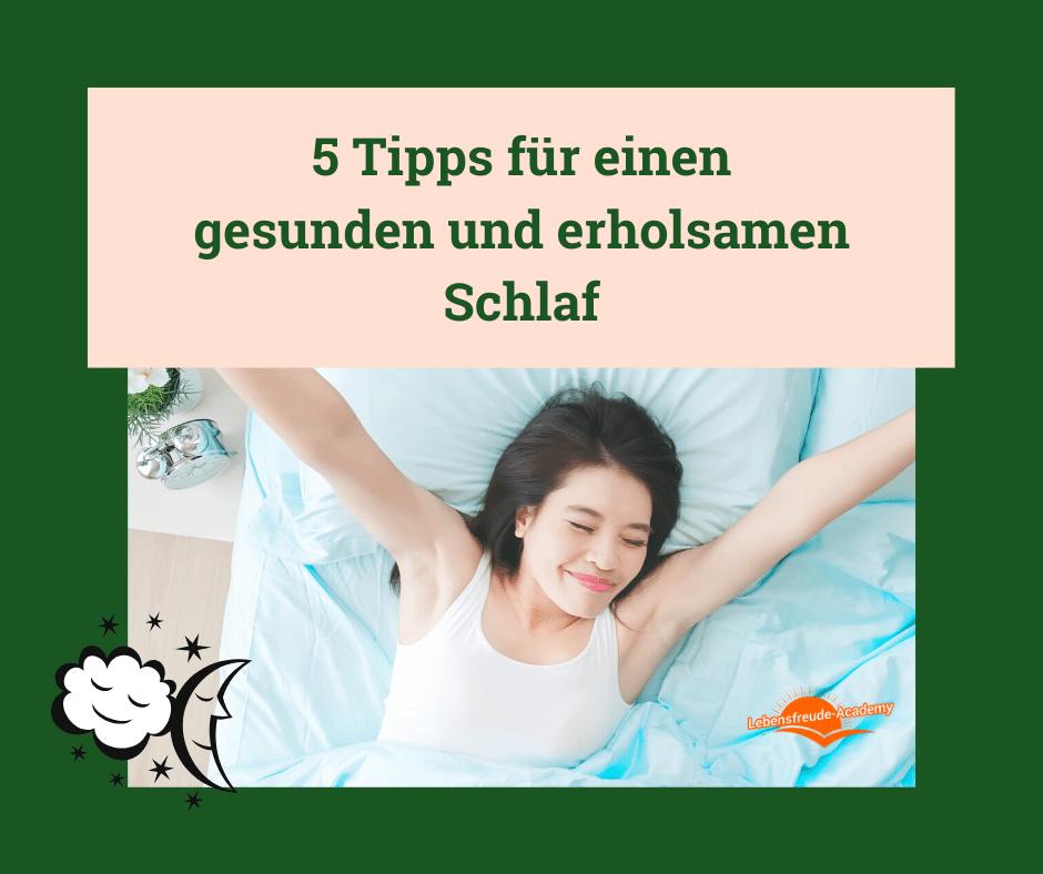 5 Tipps für einen gesunden und erholsamen Schlaf - Lebensfreude-Academy