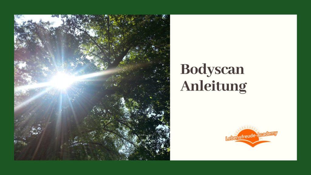 Anleitung zum Bodyscan - Entspannungsübung - Lebensfreude-Academy