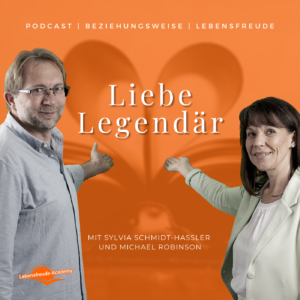 Liebe Legendär - der Beziehungs- und Lebensfreude-Podcast - Podcast-Beziehungsweise-Lebensfreude