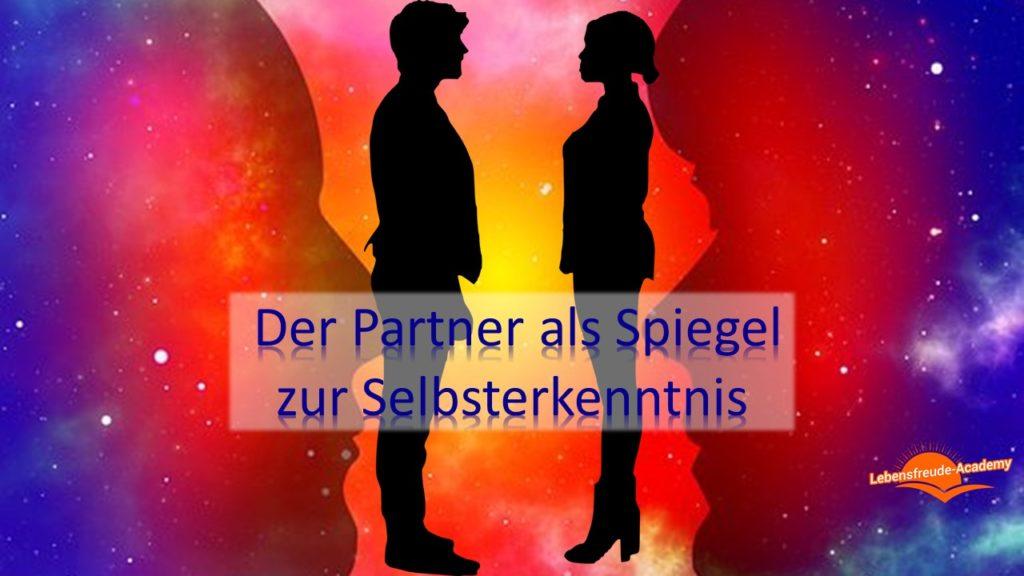 Der Partner als Spiegel zur Selbsterkenntnis