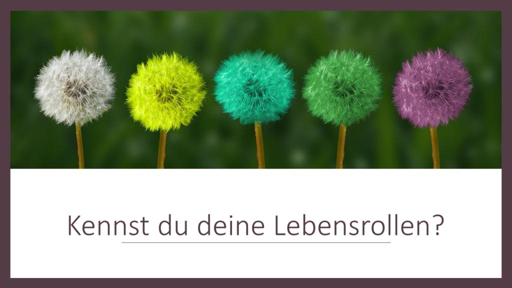 Lebensrollen: Kennst du deine Lebensrollen? - Lebensfreude-Academy