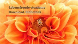 Lebensfreude - Download-Bibliothek - Meditationen und Entspannungs-Anleitungen der Lebensfreude-Academy