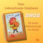 Lebensfreude-Zielplaner - Selbstfürsorge-Buchkalender - Lebensfreude-Academy