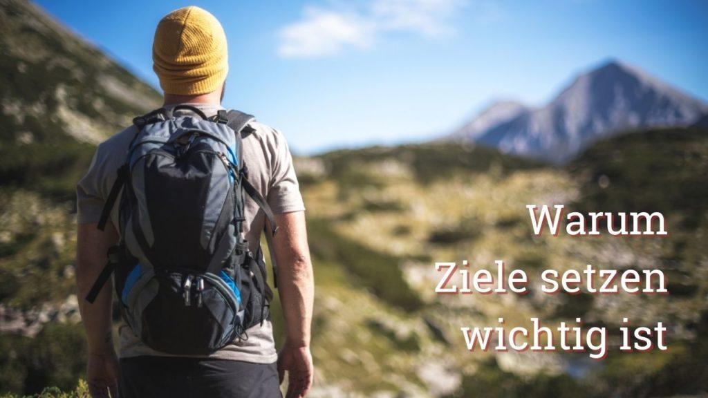 Lebensfreude-Academy - warum Ziele setzen wichtig ist - Wanderer