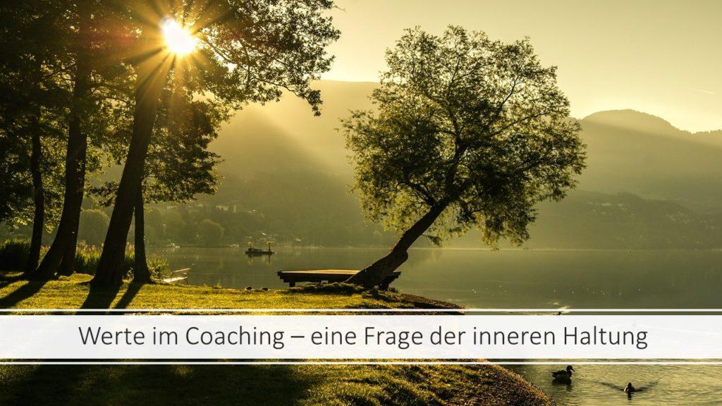 Werte im Coaching - eine Frage der inneren Haltung - Lebensfreude-Blog